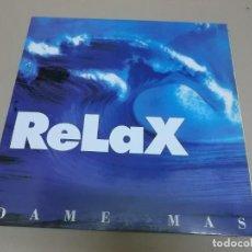 Discos de vinilo: RELAX (LP) DAME MAS AÑO 1992 – PORTADA ABIERTA. Lote 221426606