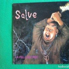 Discos de vinilo: LA POLLA RECORDS : SALVE L.P-CON ENCARTE -OFERTA- OPORTUNIDAD COLECCIONISTAS. Lote 221444838