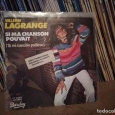 Disques de vinyle: VALERIE LAGRANGE (SN) SI MA CHANSON POUVAIT AÑO 1978. Lote 221447603