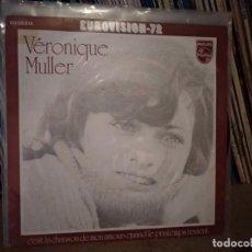 Discos de vinilo: VERONIQUE MULLER C'EST LA CHANSON DE MON / LA CANCION EUROCISION 1972. Lote 221447753