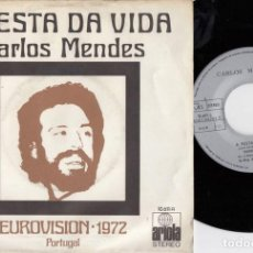 Discos de vinilo: CARLOS MENDES A FESTA DA VIDA EUROVISION 1972 REPRESENTANTE PORTUGAL SINGLE VINILO EDICION ESPAÑOLA. Lote 221451831