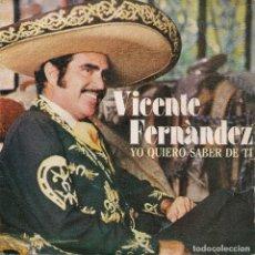 Discos de vinilo: VICENTE FERNANDEZ,YO QUIERO SABER DE TI DEL 82. Lote 221453281