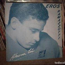 Discos de vinilo: EROS RAMAZZOTTI - AHORA TU - SINGLE. Lote 221456247