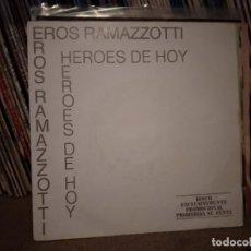 Discos de vinilo: EROS RAMAZZOTTI - HEROES DE HOY - SINGLE ESPAÑOL DE VINILO PROMOCIONAL CANTADO EN ESPAÑOL. Lote 221456672