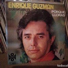 Discos de vinilo: ENRIQUE GUZMAN - PORQUE LLORAS. Lote 221475090