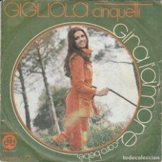 Discos de vinilo: 45 GIRI GIGLIOLA CINQUETTI GIRA L'AMORE CGD ITALY SANREMO 72 COVER SCIUPATA. Lote 221477350