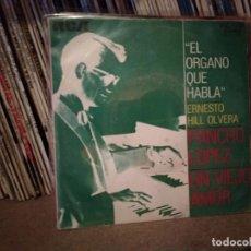 Discos de vinilo: ERNESTO HILL OLVERA Y EL ÓRGANO QUE HABLA - PANCHO LÓPEZ / UN VIEJO AMOR - SINGLE ESPAÑA 1972. Lote 221478261