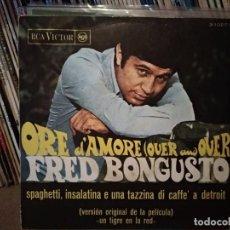 Discos de vinilo: FRED BONGUSTO (BSO UN TIGRE EN LA RED) / ORE D0AMORE (OVER AND OVER) + 1 (SINGLE PROMO 1967). Lote 221479935