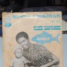 Discos de vinilo: DANIEL SAGBOHAN ET LES BLACK SANTIAGOS - ACHEKE. SINGLE ORIGINAL COSTA DE MARFIL - AFRO-LATIN. Lote 221487880