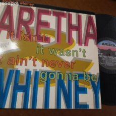 Discos de vinilo: ARETHA FRANKLIN AND WHITNEY HOUSTON - IT ISN´T, IT WASN´T, IT AIN´T NEVER GONNA MAXI-ESPAÑA. Lote 221495341