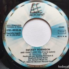Discos de vinilo: SMOKEY ROBINSON - 45 SPAIN - EX * AND I DON'T LOVE YOU * TAMLA MOTOWN. Lote 221521408