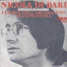 Discos de vinilo: 45 GIRI NICOLA DI BARI I GIORNI DELL'ARCOBALENO SANREMO 72 EUROFESTIVAL EDIMBURFO 72 GERMANY. Lote 221534240