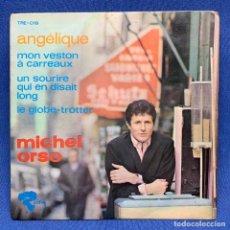 Discos de vinilo: SINGLE MICHEL ORSO - ANGÉLIQUE - ESPAÑA - AÑO 1966. Lote 221535882