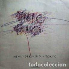 Discos de vinilo: TRIO RIO - NEW YORK - RIO - TOKYO - MAXI-SINGLE MAX MUSIC SPAIN 1986. Lote 221542395