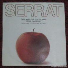 Discos de vinilo: JOAN MANUEL SERRAT (FA 20 ANYS QUE TINC 20 ANYS / SERIA FANTASTIC) SINGLE 1984. Lote 221558388
