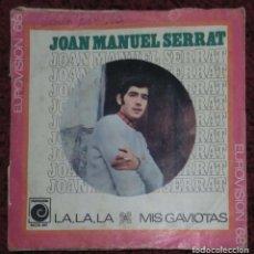 Discos de vinilo: JOAN MANUEL SERRAT (LA LA LA / MIS GAVIOTAS) SINGLE 1968. Lote 221558588