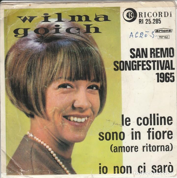 45 GIRI WILMA GOICH LE COLLINE SONO IN FIORE (AMORE RITORNA') IO NON CI SARO' RICORDI HOLLAND (Música - Discos de Vinilo - EPs - Otros Festivales de la Canción)