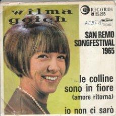 Discos de vinilo: 45 GIRI WILMA GOICH LE COLLINE SONO IN FIORE (AMORE RITORNA') IO NON CI SARO' RICORDI HOLLAND. Lote 221567948
