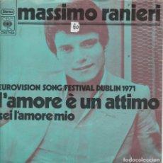 Discos de vinilo: 45 GIRI MASSIMO RANIERI L'AMORE E' UN 'ATTIMO EUROVIISON SONG FESTIVAL HOLLAND 1971 CBS. Lote 221568468