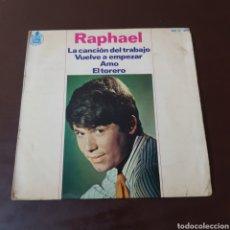 Discos de vinilo: RAPHAEL - LA CANCIÓN DEL TRABAJO - VUELVE A EMPEZAR - AMO - EL TORERO. Lote 221575681