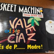 Discos de vinilo: SKEET MACHINE FEATURING MATTHEW TALLON - ES DE P... MADRE! . MAXI -ESPAÑA-1991-. Lote 221576725