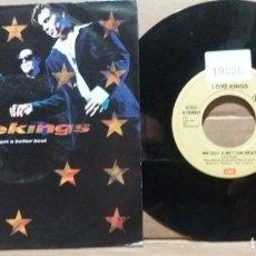 Discos de vinilo: LOVE KINGS / WE GOT A BETTER BEAT / SINGLE 7 INCH. Lote 221577492