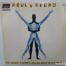 Discos de vinilo: AZUL Y NEGRO- NO TENGO TIEMPO- MAXI SINGLE 1983- VINILO COMO NUEVO.. Lote 221580705