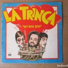 Discos de vinilo: DISCO DE VINILO LA TRINCA PEL BROC GROS ANY 1979. Lote 221580826
