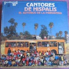 Discos de vinilo: LP SEVILLANAS - CANTORES DE HISPALIS - EL AUTOBUS DE LA PRIMAVERA (SPAIN, HISPAVOX 1985). Lote 221589467