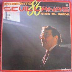 Discos de vinilo: LP SEVILLANAS - ROMERITO - VIVE EL AMOR (SPAIN, HISPAVOX 1986). Lote 221589777