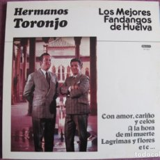 Discos de vinilo: LP - HERMANOS TORONJO - LOS MEJORES FANDANGOS DE HUELVA (SPAIN, DISCOS DIAMANTE 1985). Lote 221591230