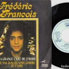Discos de vinilo: FREDERIC FRANCOIS - MA CHANCE CES'T DE T'AVOIR - SINGLE DE VINILO EDICION ESPAÑOLA. Lote 221592091