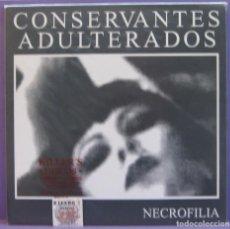 Discos de vinilo: CONSERVANTES ADULTERADOS - NECROFILIA - LP. Lote 221592126