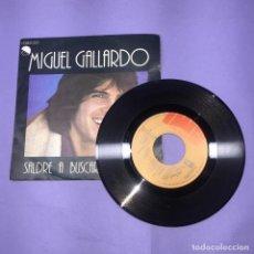 Discos de vinilo: SINGLE MIGUEL GALLARDO -- SALDRÉ A BUSCAR EL AMOR --. Lote 221593627