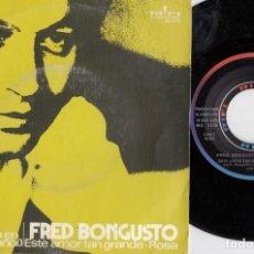 Discos de vinilo: FRED BONGUSTO - ESTE AMOR TAN GRANDE - SINGLE DE VINILO EDICION ESPAÑOLA CANTADO EN ESPAÑOL. Lote 221596802