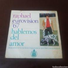 Discos de vinilo: RAPHAEL - EUROVISION 67 - HABLEMOS DEL AMOR. Lote 221602097