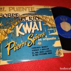 Discos de vinilo: PIERRE SPIERS PUENTE SOBRE EL RIO KWAI BSO OST CORONEL BOGEY/VIENES A BAILAR +2 EP 1958 ESPAÑA SPAIN. Lote 221609018