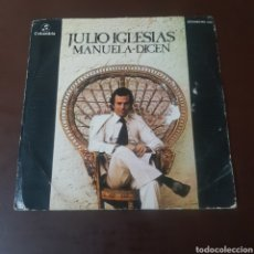 Discos de vinilo: JULIO IGLESIAS - MANUELA - DICEN. Lote 221610068