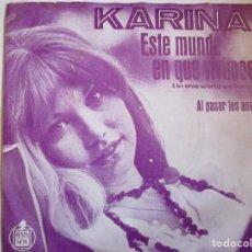 Discos de vinilo: KARINA SINGLE EDICIÒN DE HOLANDA ESTE MUNDO EN QUE VIVIMOS - AL PASAR LOS AÑOS. Lote 221612590