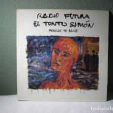 Discos de vinilo: RADIO FUTURA , EL TONTO SIMON, MEZCLAS DE BAILE. Lote 221626271