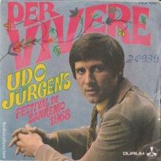 Discos de vinilo: 45 GIRI UDO JURGENS PER VIVERE UMBERTO BINDI /RIDENDO VAI DURIUM SANREMO 68 FACE B DELLE SCRITTE. Lote 221633022