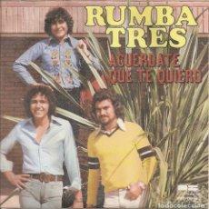 Discos de vinilo: RUMBA TRES - ACUERDATE QUE TE QUIERO / AHORA QUE (SINGLE ESPAÑOL, BELTER 1978). Lote 296940568