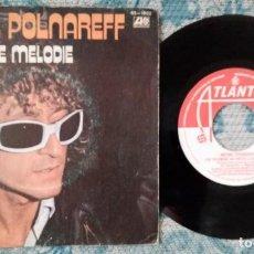 Discos de vinilo: SINGLE MICHEL POLNAREFF - UNA SIMPLE MELODIE - ¡ÚNICO ENVÍO A FINAL DE MES!. Lote 221643588