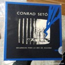 Discos de vinilo: CONRAD SETO SECUENCIAS PARA LA ERA DE ACUARIO LP AMBIENT JAZZ. Lote 221644105