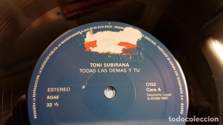 Discos de vinilo: TONI SUBIRANA / TODAS LAS DEMÁS Y TÚ / LP - JUSTINE RECORDS-1990 / MBC. ***/*** LETRAS / LEER - Foto 4 - 221652450