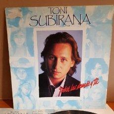 Discos de vinilo: TONI SUBIRANA / TODAS LAS DEMÁS Y TÚ / LP - JUSTINE RECORDS-1990 / MBC. ***/*** LETRAS / LEER. Lote 221652450