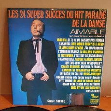 Discos de vinilo: AIMABLE / LES 24 SUPER SUCCES DU HIT PARADE DE LA DANSE / DOBLE LP-GATEFOLD - VOGUE-1973 / MBC. ***. Lote 221654746