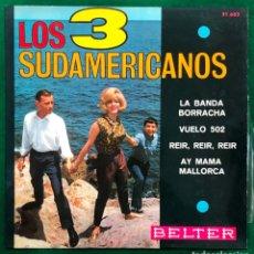 Discos de vinilo: LOS 3 SUDAMERICANOS - LA BANDA BORRACHA / VUELO 502 / REIR REIR REIR...- EP 1966 RF-4607. Lote 221657968