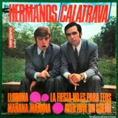 Discos de vinilo: HERMANOS CALATRAVA EP. LLORONA. EP DE 1968 RF-4614 , PERFECTO ESTADO. Lote 221659192