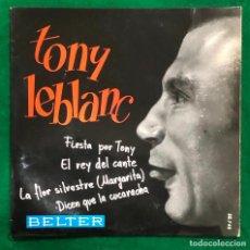 Discos de vinil: TONY LEBLANC / DICEN QUE LA CUCARACHA / FIESTA POR TONY ... (EP 1964) RF-4615. Lote 221659356